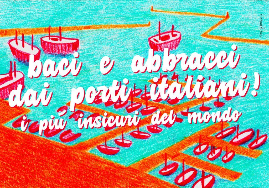 Baci e abbracci dai porti italiani!